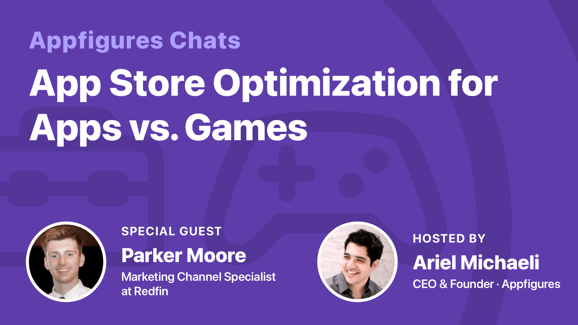 �� AF Chats: The Differences (and Similiarities) in ASO for Apps vs. Games w/ Parker Moore