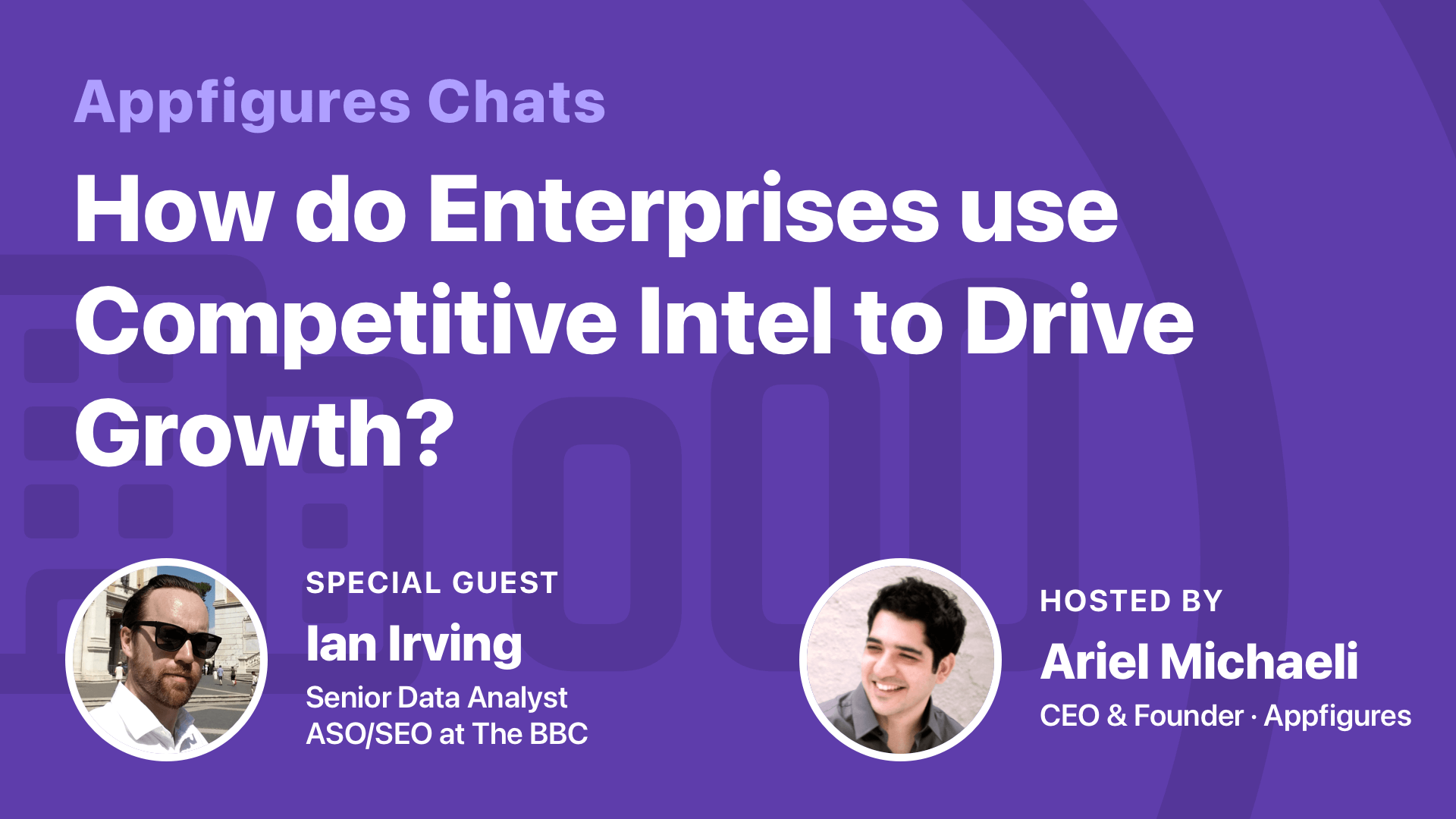 �� AF Chats: Using Competitive Intelligence to Drive Growth with Ian Irving from The BBC